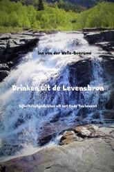Drinken uit de Levensbron -Bijbeltekstgedichten uit het O ude Testament Welle-Boersma, Ina van der