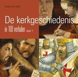 De kerkgeschiedenis in 100 verhalen Dalen, Gisette van