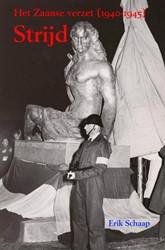 Strijd -Het Zaanse verzet (1940-1945) Schaap, Erik