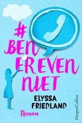 #benerevenniet - Er is leven na je s -er is leven na je smartphone Friedland, Elyssa