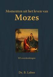 Momenten uit het leven van Mozes -elf overdenkingen Labee, B.