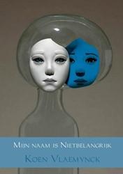 Mijn naam is Nietbelangrijk -Over depressie, angst en hoop Vlaemynck, Koen