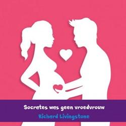 Socrates was geen vroedvrouw -Essay Livingstone, Richard