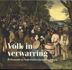 Volk in verwarring -Reformatie in Nederlandse sted en en dorpen