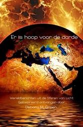 Er is hoop voor de aarde -wereldberichten uit de sferen van licht geinspireerd ontvan Groen, Debora M.