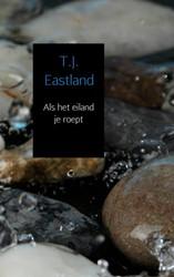 Als het eiland je roept Eastland, T.J.