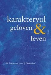 Karaktervol geloven & leven Vermeulen, M.