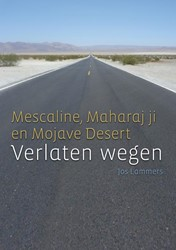 Verlaten wegen -Mescaline, Maharaj ji en Mojav e Desert Lammers, Jos