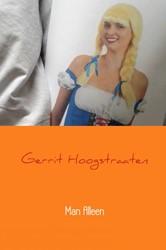 Man Alleen -in light, medium en heavy vers es Hoogstraaten, Gerrit