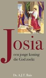 Josia -een jonge koning die God zoekt : 17 Bijbelstudies over het l Ruis, A.J.T.