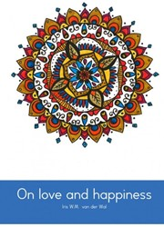 On love and happiness -100+ answers Van der Wal, Iris W.M.