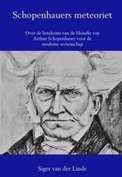 Schopenhauers meteoriet -Over de betekenis van de filos ofie van Arthur Schopenhauer v Van der Linde, Siger