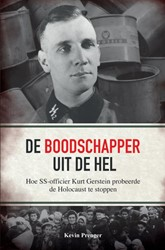 De boodschapper uit de hel -hoe SS-officier Kurt Gerstein probeerde de Holocaust te stop Prenger, Kevin
