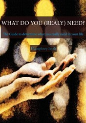 What Do You (really) Need? -THE GUIDE FOR KNOWING YOUR NEE D Isselt, Humphrey