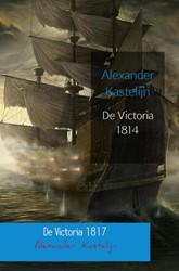 """De Victoria 1814 & 1817 -""""De Victoria 1814 & 1 e schepen vertrekken vanuit En Kastelijn, Alexander"""