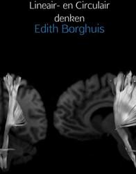 Lineair- en Circulair denken -(Be-)invloed (-ing) op individ u, bedrijfsleven, economie, on Borghuis, Edith