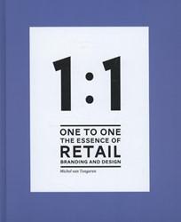 1to1 The essence of Retail Branding -the essence of retail branding and design Tongeren, Michel van