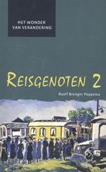 REISGENOTEN 2 -HET WONDER VAN VERANDERING POPPEMA, ROELF BRONGER
