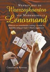 Werken met de waarzegkaarten van Mademoi -een actuele kijk op het werken met de beroemde waarzegkaarte Renner, C.