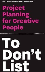 To Don't List -Project Planning for Creative People Roos, Donald