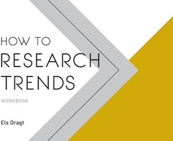 How to Research Trends Workbook Dragt, Els