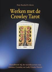 Werken met de Crowley Tarot -handboek bij de tarotkaarten v an Aleister Crowley en Lady Fr Banzhaf, H.