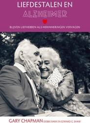 Liefdestalen en Alzheimer -blijven liefhebben als herinne ringen vervagen Chapman, Gary