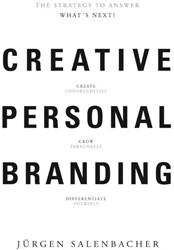 Creative Personal Branding -the strategy to answer, what s next Salenbacher, Jurgen