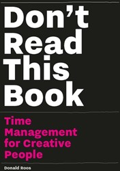 Don't Read this Book -time management for creative p eople Roos, Donald