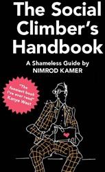The Social Climber's Handbook -a Shameless Guide Kamer, Nimrod