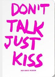 Don't Talk Just Kiss -pop music wisdom Kraft, Marcus