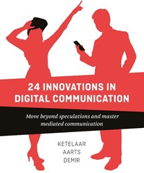 24 Innovations in Digital Communication -Move Beyond Speculations and M aster Mediated Communication Ketelaar, Paul