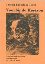 Voorbij de horizon -een mediamiek ontvangen getuig enis Heide, J.C. van der