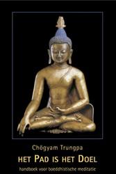 Het pad is het doel -handboek voor boeddhistische m editatie Trungpa, Chogyam