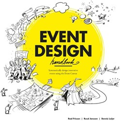 Event Design Handbook -systematically design innovati ve events using the event canv Frissen, Roel