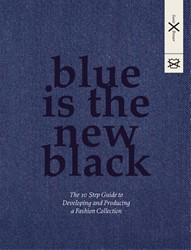 BLUE IS THE NEW BLACK    PAPERBACK EDITI -THE 10 STEP GUIDE TO DEVELOPIN G AND PRODUCING A FASHION COLL BREUER, SUSIE