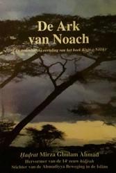 De Ark van Noach -(een gedeeltelijke vertaling v an het boek Kisjti-i-Noeh) Ghulam Ahmad, Mirza