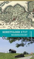 Wandelroute Kerstvloed 1717 -een ontdekkingstocht Nienhuis, Piet