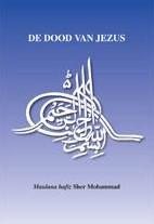 De dood van Jezus -een compilatie van bewijzen va n islamitische bronnen, gezagh Mohammad, Sher