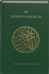 De religie van de Islam -een uitgebreide verhandeling v an de bronnen, beginselen, wet