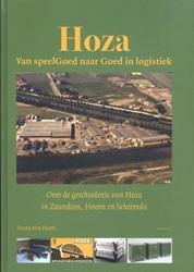 Hoza Over de geschiedenis van Hoza in Za -van speelGoed naar Goed in log istiek; over de geschiedenis v Horn, Frans ten
