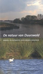 De natuur van Duurswold -wandel- en fietsroutes door Mi dden-Groningen Dillerop, Rinus