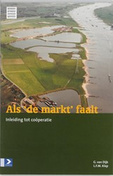 ALS DE MARKT FAALT -INLEIDING TOT COOPERATIE DIJK, G. VAN