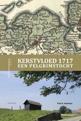 Kerstvloed 1717 -een pelgrimstocht Nienhuis, Piet H.