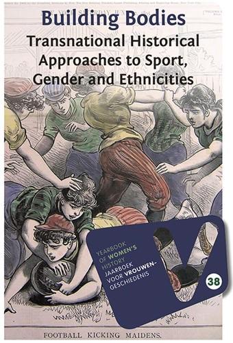 Building Bodies: Transnational Historica -Yearbook of Women's Histo Jaarboek voor vrouwengeschiede