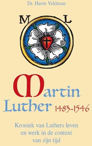 Martin Luther 1483-1546 -Kroniek van Luthers leven en w erk in de context van zijn tij Veldman, Harm