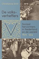 De volksverheffers. Sociaal hervormers i -sociaal hervormers in Nederlan d en de wereld, 1870-1914 Smit, Christianne