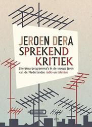Sprekend kritiek. Literatuurprogramma&ap -literatuurprogramma's in oege jaren van de Nederlandse Dera, Jeroen