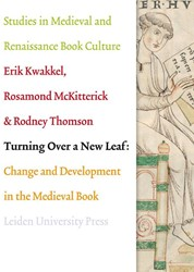 TURNING OVER A NEW LEAF -CHANGE AND DEVELOPMENT IN THE MEDIEVAL BOOK MCKITTERICK, ROSAMOND
