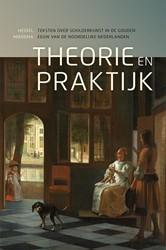 Theorie en praktijk. Teksten over schild -teksten over schilderkunst in de Gouden Eeuw van de Noordeli Miedema, Hessel